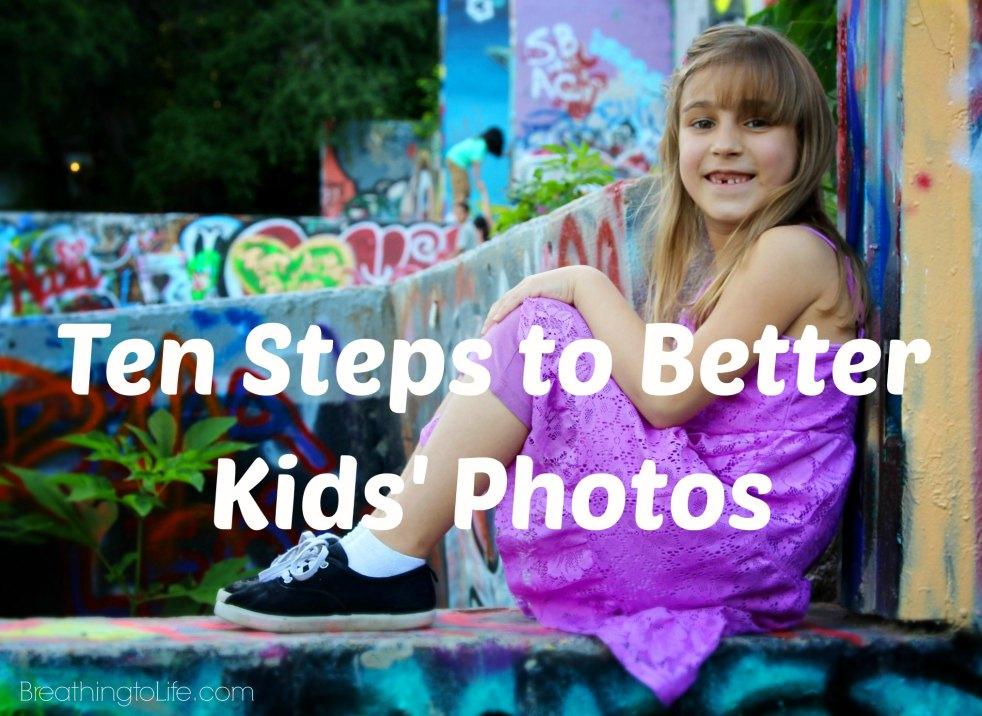 Ten Steps to Better Kids' Photos